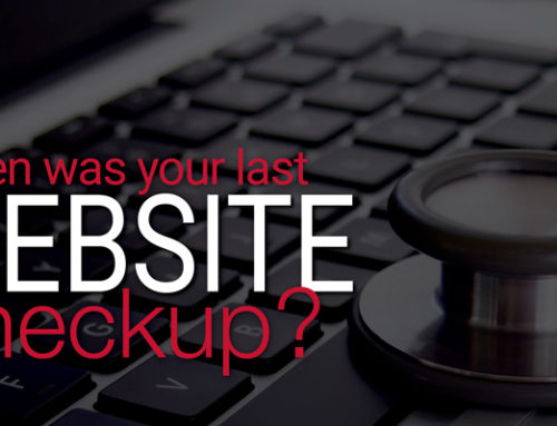 When Was The Last Time Your Business Website Had A Checkup?